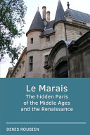 Le Marais  The Hidden Paris of the Middle Ages and the Renaissance