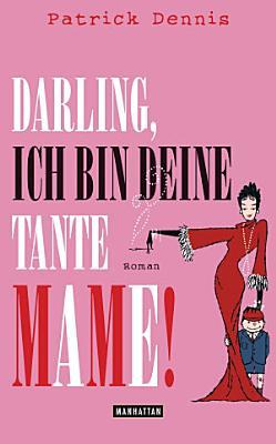Darling  ich bin deine Tante Mame  PDF