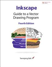 Inkscape: Guide to a Vector Drawing Program, Edition 4