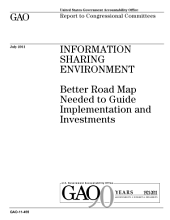 Information Sharing Environment: Better Road Map Needed to Guide Implementation and Investments