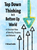Download Top Down Thinking in a Bottom Up World Book