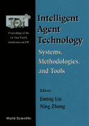 Intelligent Agent Technology Systems Methodologies And Tools Proceedings Of The 1st Asia Pacific Conference On Intelligent Agent Technology Iat 99
