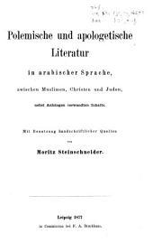 Polemische und apologetische Literatur in arabischer Sprache zwischen Muslimen, Christen und Juden: nebst Anhängen verwandten Inhalts