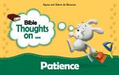 Bible Thoughts on Patience: Be patient and prayerful