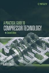 A Practical Guide to Compressor Technology: Edition 2