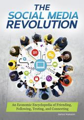 The Social Media Revolution: An Economic Encyclopedia of Friending, Following, Texting, and Connecting: An Economic Encyclopedia of Friending, Following, Texting, and Connecting