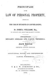 Principles of the Law of Personal Property: Intended for the Use of Students in Conveyancing