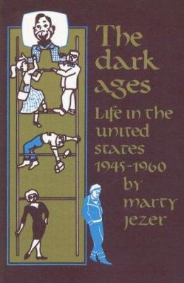 The Dark Ages, Life in the United States, 1945-1960