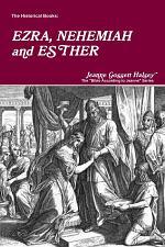 The Historical Books: EZRA, NEHEMIAH and ESTHER