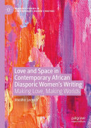 Love and Space in Contemporary African Diasporic Women's Writing