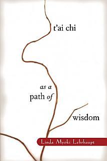 T ai Chi as a Path of Wisdom Book