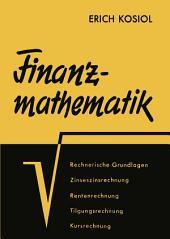 Finanzmathematik: Lehrbuch der Zinseszins-, Renten-, Tilgungs-, Kurs- und Rentabilitätsrechnung für Praktiker und Studierende, Ausgabe 4