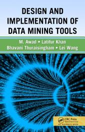 Design and Implementation of Data Mining Tools