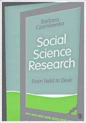 Social Science Research: From Field to Desk