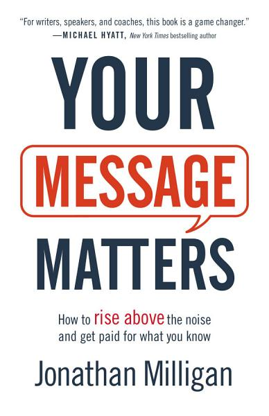 Download Your Message Matters Book