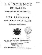 La Science du Calcul des Grandeurs en General, ov les Elemens des Mathematiques