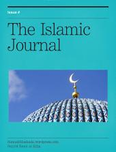The Islamic Journal  03 : From Islamic Civilisation To The Heart Of Islam, Ihsan, Human Perfection.