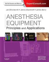 Anesthesia Equipment Principles and Applications  Expert Consult  Online and Print  2 PDF