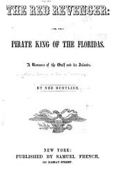 The Red Revenger  Or  The Pirate King of the Floridas PDF