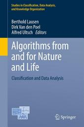 Algorithms from and for Nature and Life: Classification and Data Analysis