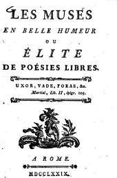 Les Muses en belle humeur: ou élite de poésies libres
