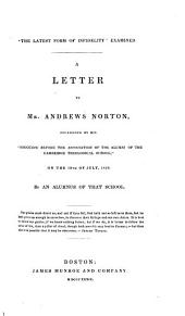 Letters on the Latest Form of Infidelity: Including a View of the Opinions of Spinoza, Schleiermacher, and DeWette