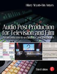 Audio Post Production For Television And Film Book PDF
