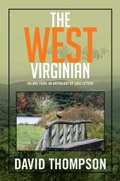 The West Virginian: Volume Four: An Anthology of Love Letters