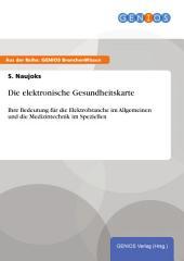 Die elektronische Gesundheitskarte: Ihre Bedeutung für die Elektrobranche im Allgemeinen und die Medizintechnik im Speziellen