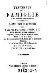 Vesperale delle famiglie: in due caratteri coll'accentuazione ; salmi, inni e versetti per i vespri dei giorni festivi ecc. ...