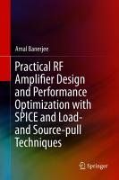 Practical RF Amplifier Design and Performance Optimization with SPICE and Load  and Source pull Techniques PDF