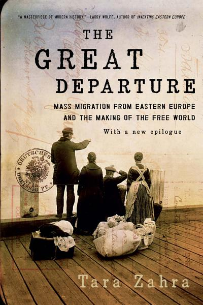 Download The Great Departure  Mass Migration from Eastern Europe and the Making of the Free World Book