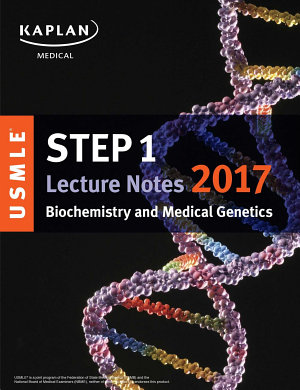 USMLE Step 1 Lecture Notes 2017  Biochemistry and Medical Genetics PDF