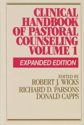 Clinical Handbook of Pastoral Counseling: Volume 1