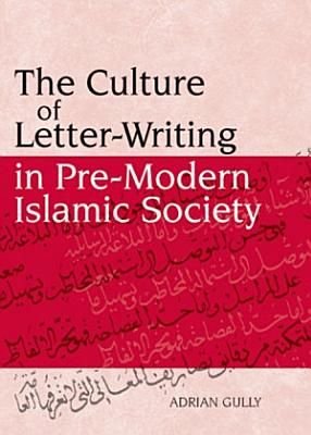 Culture of Letter Writing in Pre Modern Islamic Society
