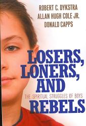 Losers, Loners, and Rebels: The Spiritual Struggles of Boys