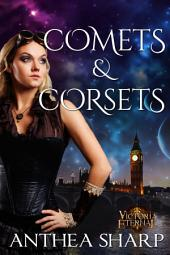 Comets and Corsets: Five Victorian Spacepunk Stories