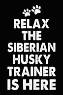 Relax the Siberian Husky Trainer Is Here