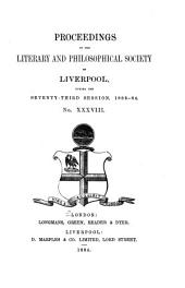 Proceedings of the Liverpool Literary & Philosophical Society: Volume 38