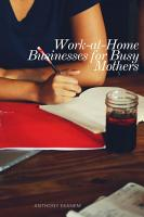 Work at Home Businesses for Busy Mothers PDF