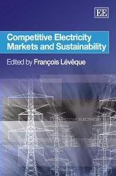 Competitive Electricity Markets and Sustainability PDF