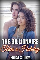 The Billionaire Takes a Holiday Part 1