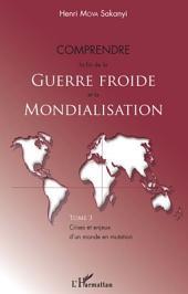 Comprendre la fin de la Guerre froide et la mondialisation (Tome 3): Crises et enjeux d'un monde en mutation