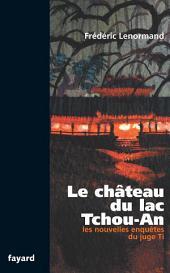 Le château du lac Tchou-An: Les nouvelles enquêtes du juge Ti