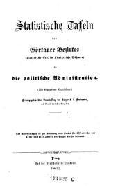 Statistische Tafeln des Görkauer Bezirkes (Saazer Kreises, im Königreiche Böhmen) für die politische Administration