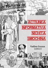 Acțiunea informativă Nichita Smochină. Liderul românilor transnistreni urmărit de Securitate, 1952-1962