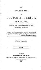 The Golden Ass of Lucius Apuleius, of Medaura: Volume 1