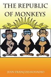 The Republic of Monkeys