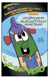 LarryBoy and the Quitter Critter Quad Squad