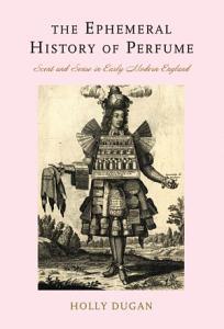 The Ephemeral History of Perfume Book